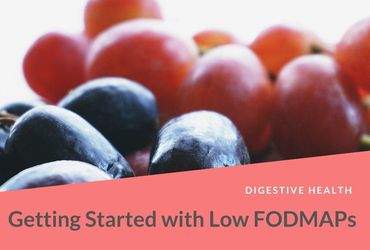 Getting Started with low FODMAPS